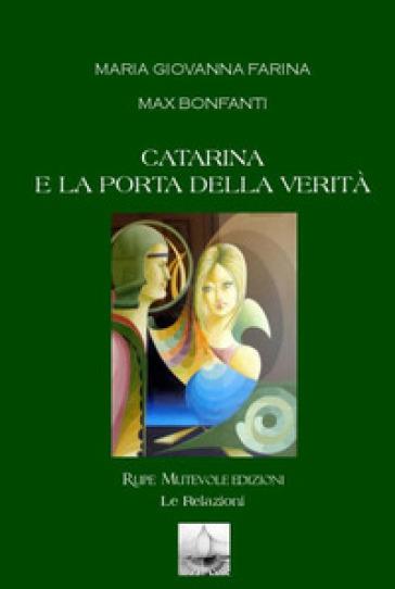 Catarina e la porta della verità - Maria Giovanna Farina | Jonathanterrington.com