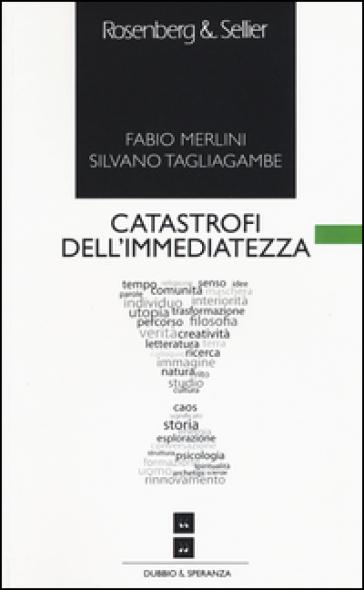 Catastrofi dell'immediatezza - Fabio Merlini | Rochesterscifianimecon.com