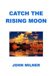 Catch the Rising Moon