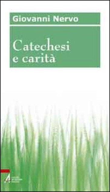 Catechesi e carità - Giovanni Nervo   Jonathanterrington.com