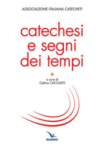 Catechesi e segni dei tempi - C. Cacciato | Kritjur.org