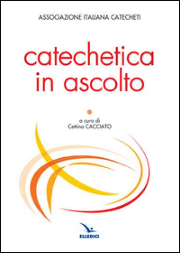 Catechetica in ascolto - Associazione italiana catecheti |