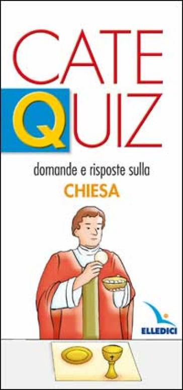 Catequiz. 4.Domande e risposte sulla Chiesa - Riccardo Davico |