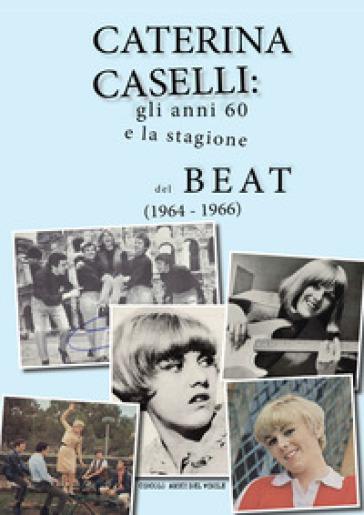 Caterina Caselli: gli anni '60 e la stagione del beat (1964 - 1966) - Circolo amici del vinile   Jonathanterrington.com