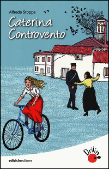Caterina controvento - Alfredo Stoppa |