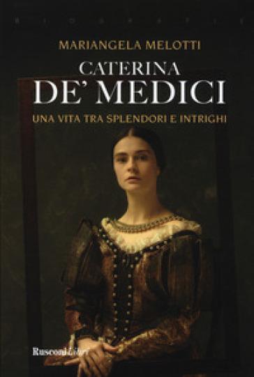 Caterina de' Medici - Mariangela Melotti  