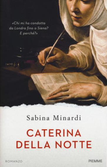 Caterina della notte - Sabina Minardi |