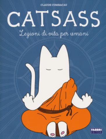 Catsass. Lezioni di vita per umani
