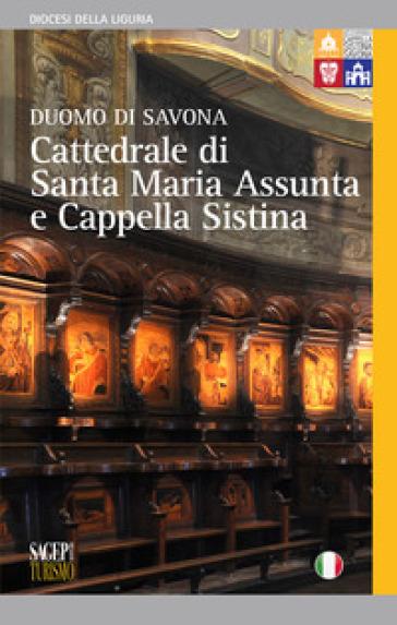 Cattedrale di Santa Maria Assunta e Cappella Sistina. Duomo di Savona