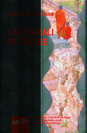 Cattedrali di cenere - Marco Del Corona |
