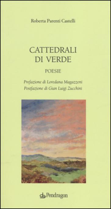 Cattedrali di verde - Roberta Parenti Castelli |
