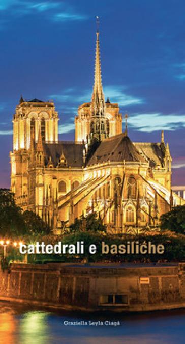 Cattedrali e basiliche - Graziella Leyla Ciagà | Rochesterscifianimecon.com