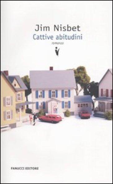 Cattive abitudini - Jim Nisbet  