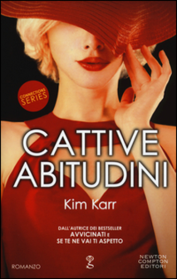 Cattive abitudini. Connections series - Kim Karr  