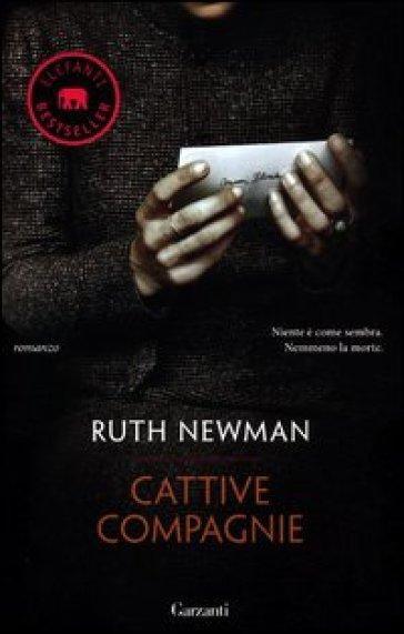 Cattive compagnie - Ruth Newman | Jonathanterrington.com