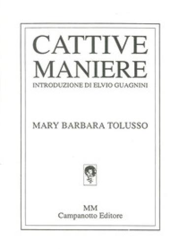 Cattive maniere - Mary Barbara Tolusso  