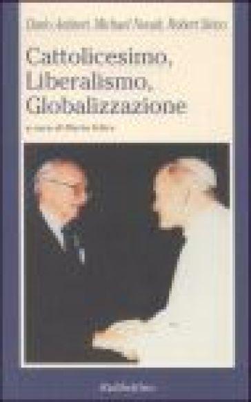 Cattolicesimo, Liberalismo, Globalizzazione - Dario Antiseri | Kritjur.org