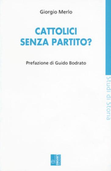 Cattolici senza partito? - Giorgio Merlo pdf epub