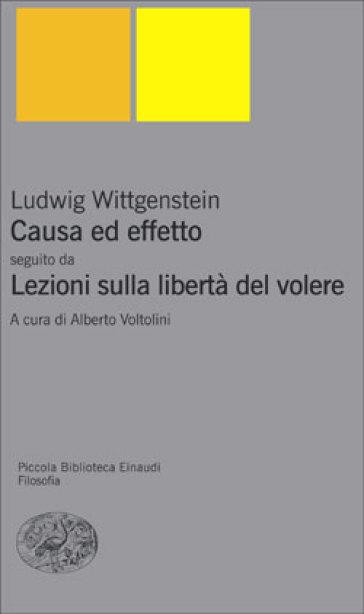 Causa ed effetto-Lezioni sulla libertà del volere - Ludwig Wittgenstein |