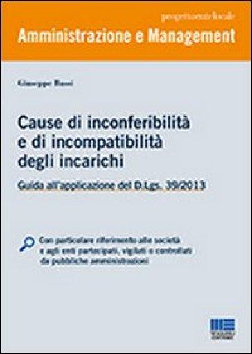 Cause di inconferibilità e di incompatibilità degli incarichi