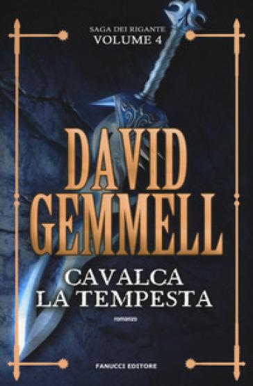 Cavalca la tempesta. La saga dei Rigante. 4. - David Andrew Gemmell | Thecosgala.com