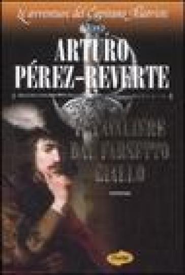 Cavaliere dal farsetto giallo (Il) - Arturo Pérez-Reverte  