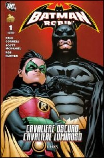Cavaliere oscuro, cavaliere luminoso. Batman e Robin - Paul Cornell  