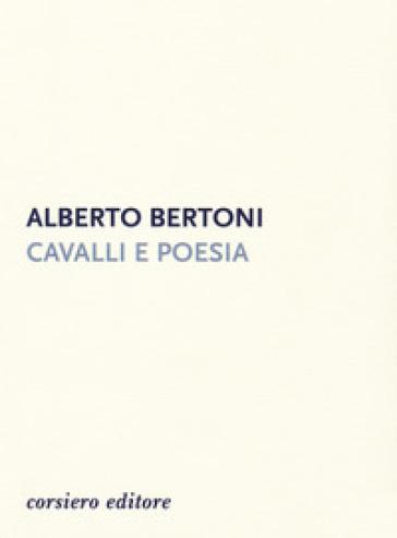 Cavalli e poesia - Alberto Bertoni   Kritjur.org