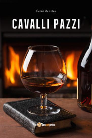 Cavalli pazzi - Carlo Benetta   Jonathanterrington.com
