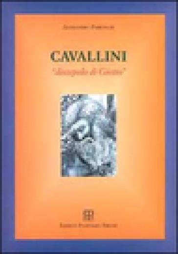 Cavallini. Discepolo di Giotto - Alessandro Parronchi  