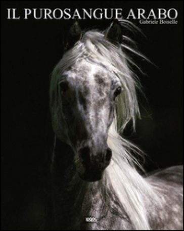 Cavallo arabo. Ediz. multilingue (Il)
