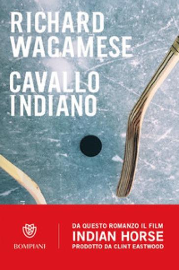 Cavallo indiano - Richard Wagamese |