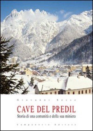 Cave del Predil. Storia di una comunità e la sua miniera - Giovanni Sesso | Thecosgala.com