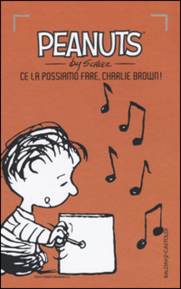 Ce la possiamo fare, Charlie Brown!. 21. - Charles Monroe Schulz pdf epub