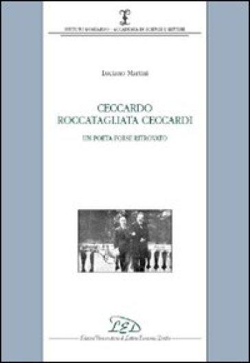 Ceccardo Roccatagliata Ceccardi. Un poeta forse ritrovato - Luciano Martini  