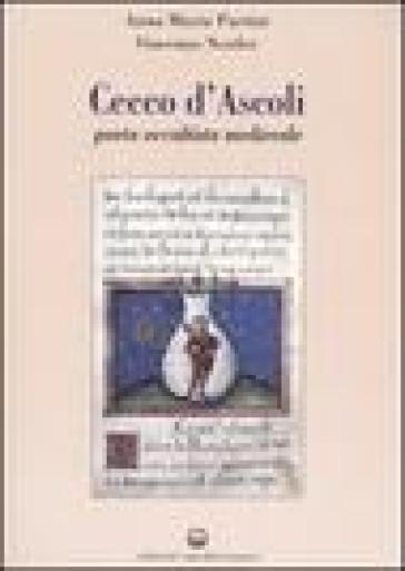 Cecco d'Ascoli. Poeta occultista medievale - Anna Maria Partini   Thecosgala.com