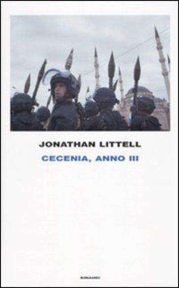 Cecenia, anno III - Jonathan Littell |