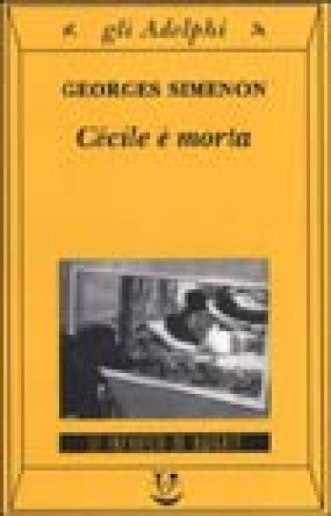 Cécile è morta - Georges Simenon |