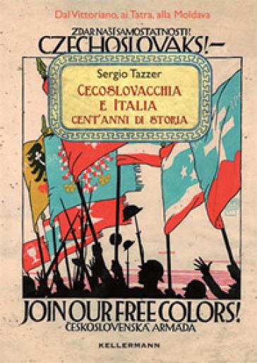 Cecoslovacchia e Italia. Cent'anni di storia - Sergio Tazzer | Kritjur.org