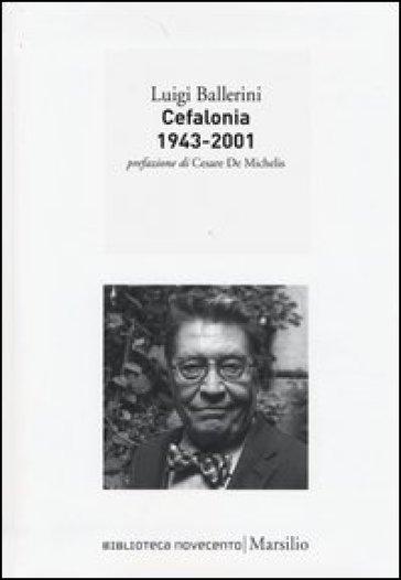 Cefalonia 1943-2001 - Luigi Ballerini |