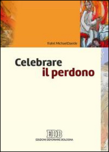 Celebrare il perdono - MichaelDavide Semeraro | Kritjur.org