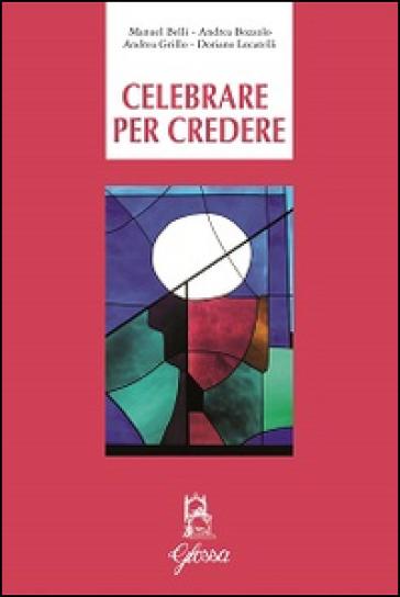 Celebrare per credere - Scuola di teologia del Seminario di Bergamo |