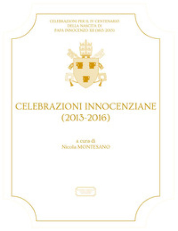 Celebrazioni Innocenziane (2013-2016) - N. Montesano |