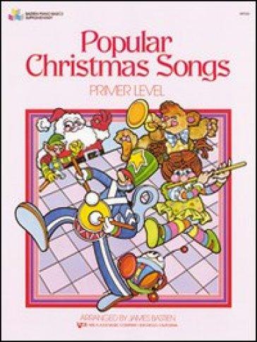 Celebri canti natalizi. Livello preparatorio - James Bastien  