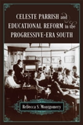 Celeste Parrish and Educational Reform in the Progressive-Era South