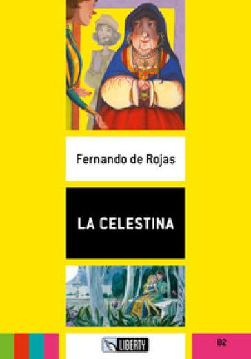 La Celestina. B2. Con File audio per il download - Fernando de Rojas | Thecosgala.com
