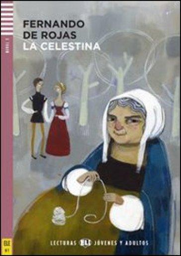 La Celestina. Con CD Audio. Con espansione online - Fernando de Rojas |