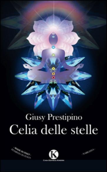 Celia delle stelle - Giusy Prestipino |