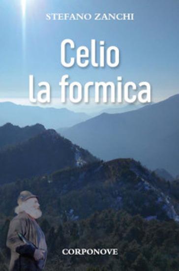 Celio la formica - Stefano Zanchi pdf epub