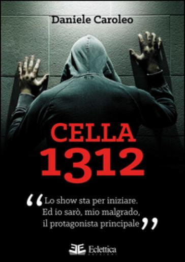 Cella 1312 - Daniele Caroleo pdf epub